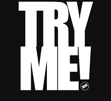 TRY ME! Unisex T-Shirt