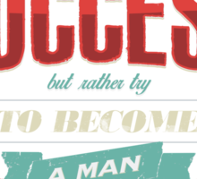 TRY NOT TO BECOME A MAN OF SUCCESS Sticker