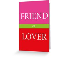 FRIEND or LOVER Greeting Card