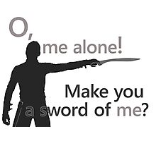 Quotes and quips - make you a sword of me Photographic Print