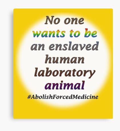 Abolish forced medicine Canvas Print