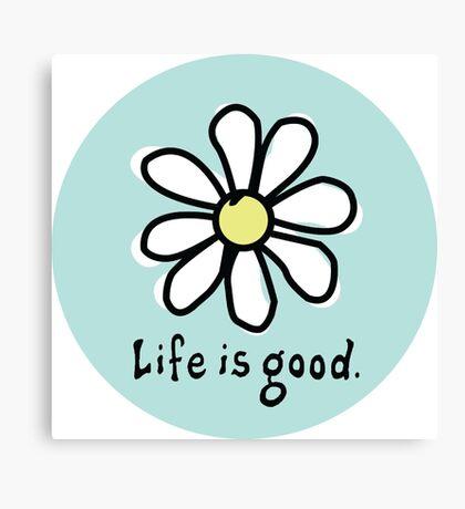 Life is Good Aqua Canvas Print