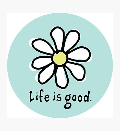Life is Good Aqua Photographic Print