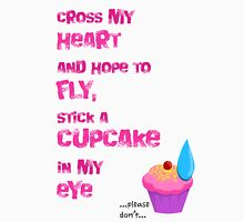 Quotes and quips - cupcake in my eye Unisex T-Shirt