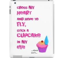 Quotes and quips - cupcake in my eye iPad Case/Skin