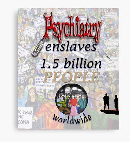 Psychiatry enslaves Canvas Print