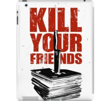 Kill Your Friends iPad Case/Skin