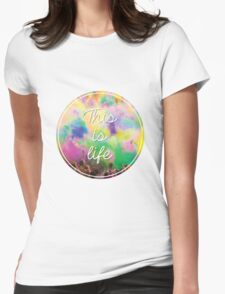 This Is Life - Festival Womens Fitted T-Shirt