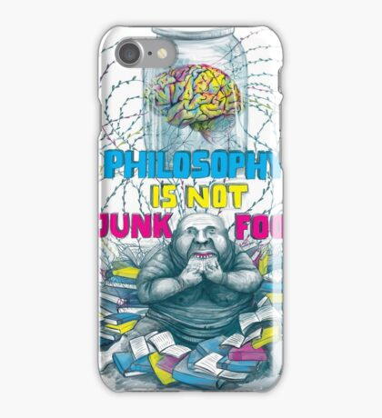 Philosophy is not a junk food iPhone Case/Skin