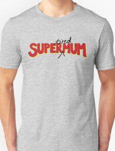 Super(tired)Mum Unisex T-Shirt