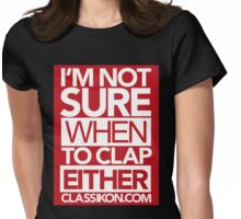 I'm not sure when to clap either - Red Womens Fitted T-Shirt