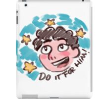 Do it for him! iPad Case/Skin