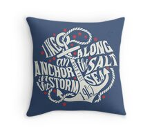 Like an Anchor In The Storm Throw Pillow