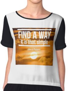 Find a Way, It is that Simple  Chiffon Top