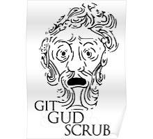 Git Gud Scrub - black Poster