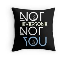 Not everyone not you - Clexa - Clarke and Lexa Throw Pillow