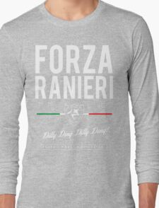 Claudio Ranieri FORZA RANIERI DILLY DING DILLY DONG! Long Sleeve T-Shirt