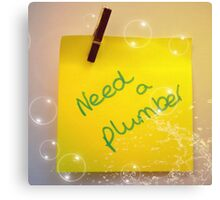 Need a plumber Canvas Print