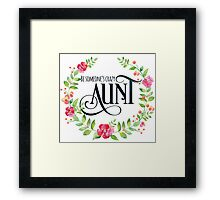 Be Someone's Crazy Aunt Watercolor Floral Wreath Framed Print