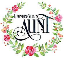 Be Someone's Crazy Aunt Watercolor Floral Wreath Photographic Print