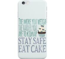 Stay Safe Eat Cake iPhone Case/Skin