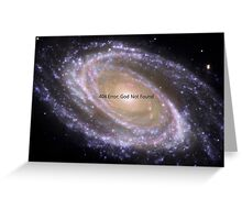 404 Error: No God Found Galaxy Greeting Card