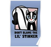 DON'T BLAME THE LIL' STINKER Poster