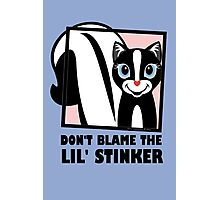 DON'T BLAME THE LIL' STINKER Photographic Print