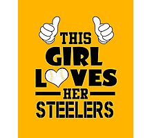 This Girl Loves Her Steelers - Steelers Nation Photographic Print