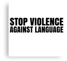 Violence Against Language Free Speech Canvas Print
