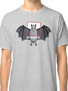 DON'T BLAME THE OLD BAT Classic T-Shirt