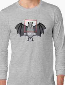 DON'T BLAME THE OLD BAT Long Sleeve T-Shirt