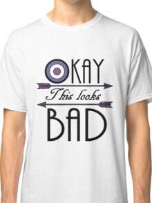 Okay... This looks bad Classic T-Shirt