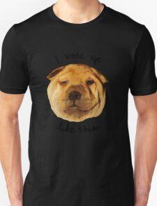Sleepy dog puppy [ I woke up like this ] T-Shirt