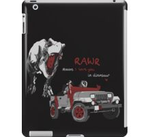 Rawr Means I Love You, Right? iPad Case/Skin