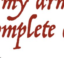 'At las my arm is complete again' - Sweeney Todd Sticker