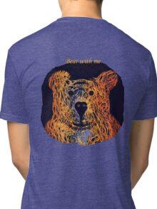 Bear With Me Tri-blend T-Shirt