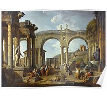 Vintage famous art - Giovanni Paolo Panini - A Capriccio Of Roman Ruins With The Arch Of Constantine Poster