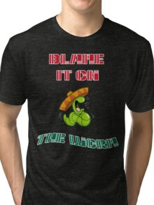 Blame It On The Worm Tri-blend T-Shirt