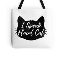 i speak fluent cat Tote Bag