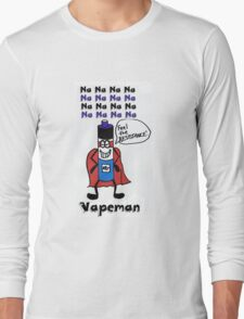 Na Na Na Na.. Vapeman Long Sleeve T-Shirt