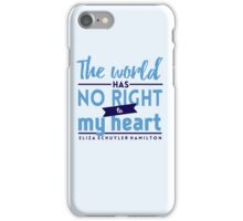 The World Has No Right - Hamilton iPhone Case/Skin