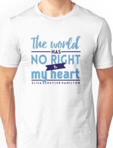 The World Has No Right - Hamilton Unisex T-Shirt
