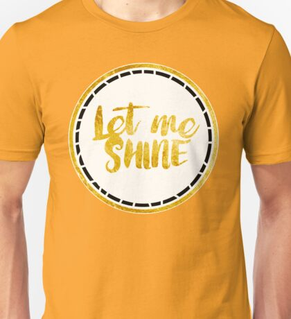 Let ME Shine Unisex T-Shirt