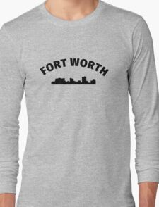 Fort Worth Long Sleeve T-Shirt