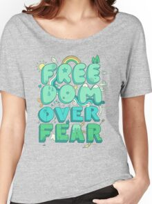 Freedom Over Fear Women's Relaxed Fit T-Shirt