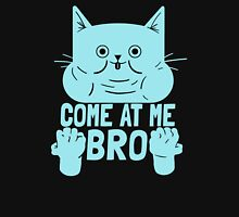 Cat Kitten Come At Me Bro Unisex T-Shirt