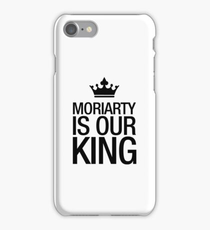MORIARTY IS OUR KING (black type) iPhone Case/Skin