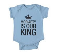 MORIARTY IS OUR KING (black type) One Piece - Short Sleeve