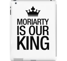 MORIARTY IS OUR KING (black type) iPad Case/Skin